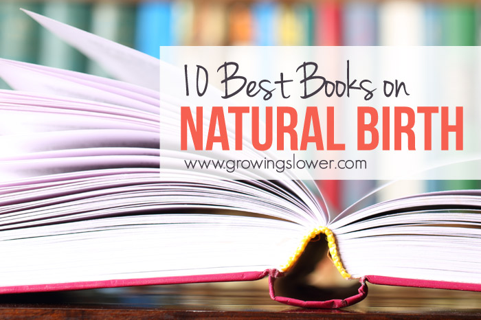 10 Best Books on Natural Birth – Natural Pregnancy Reading Plan
