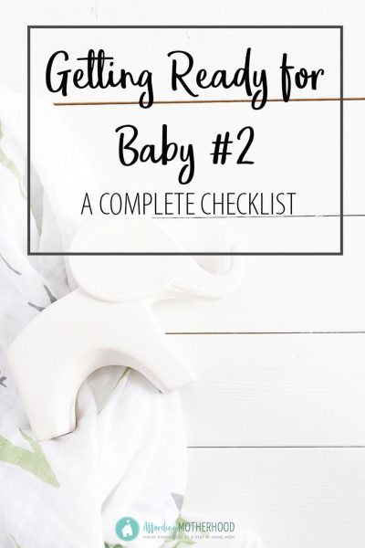 Get ready for baby #2 with this checklist of important things to do before baby arrives.