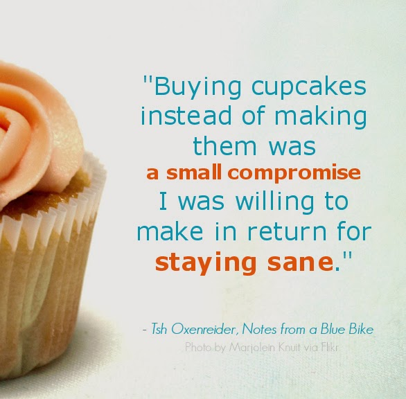 Give yourself permission to buy the cupcakes!