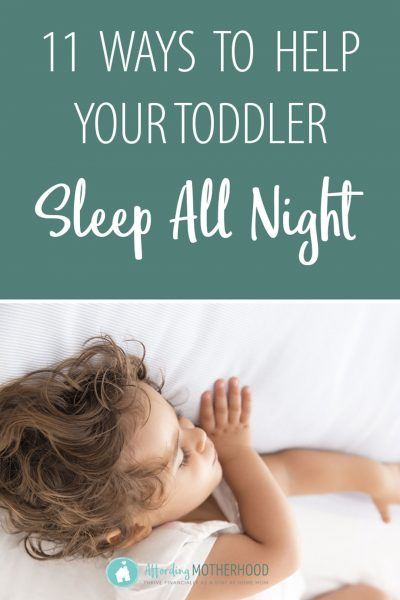 Sleep ideas for toddlers that work! I know you're exhausted, and you probably feel like you've tried everything, but don't give up Mama! Try these these 11 ways to help toddlers sleep through the night.