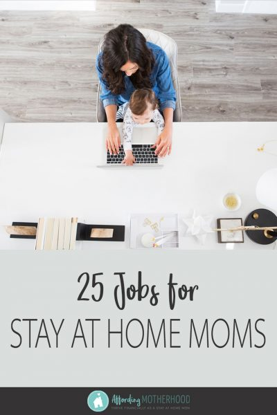 25 Proven Jobs For Stay At Home Moms And How To Get Started