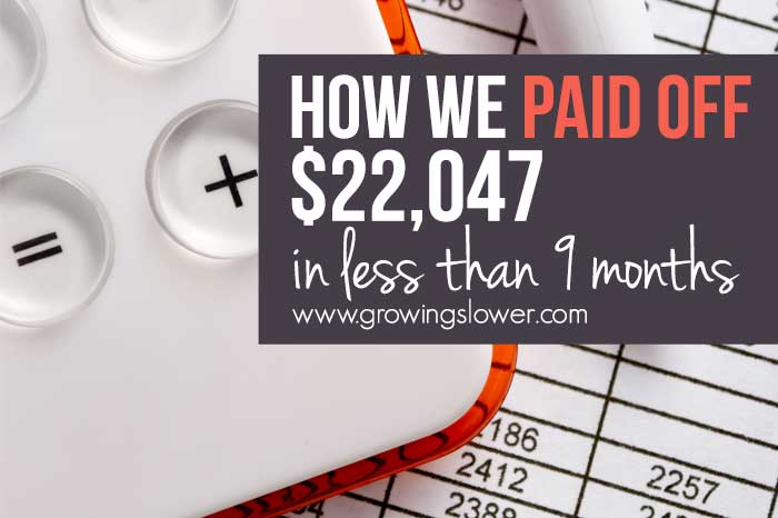 How We Paid Off $22,047 in 9 months – We Are Debt Free!