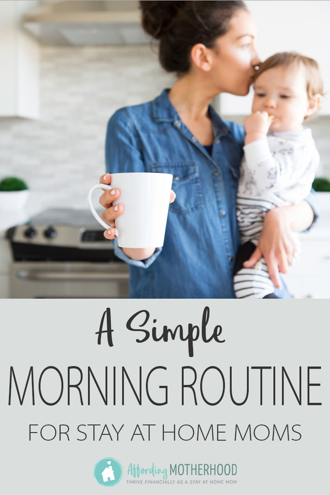 Stay at Home Mom Morning Routine that Changed My Life