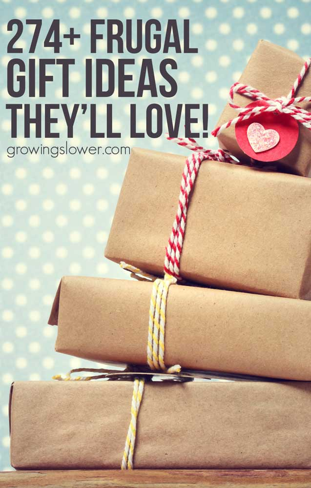 ultimate list of 274 frugal gift ideas theyll love looking for a meaningful