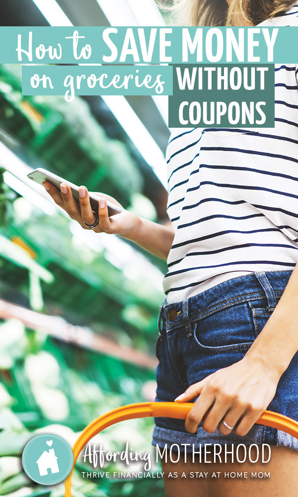 This is the ultimate list of simple tips for how to save money on groceries without coupons - and still feed your family the healthy food they love!